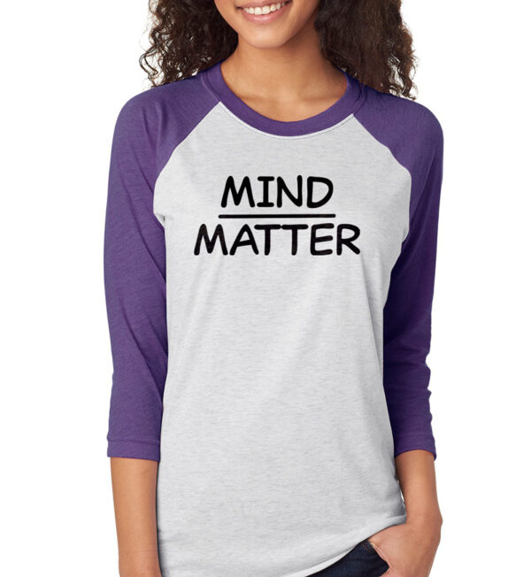 Mind Over Matter 3/4 Sleeve Tee