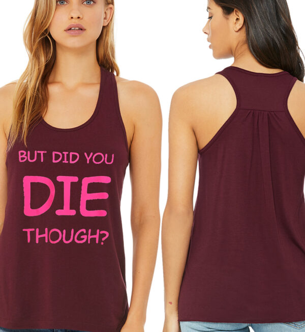 But Did you DIE Though? Maroon Tank