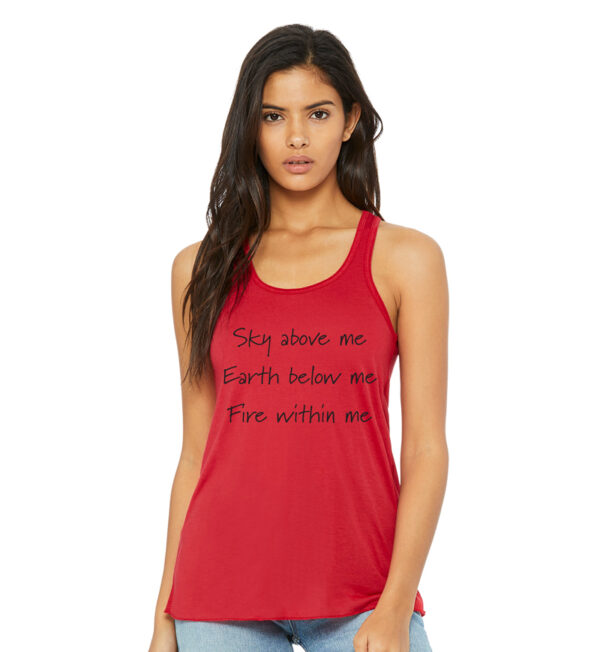 Sky Above Me, Earth Below Me, Fire Within Me Red Tank Front