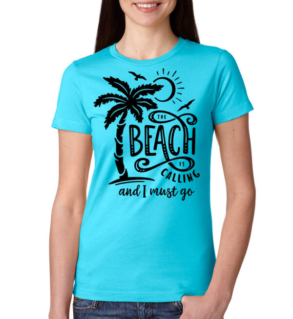 The Beach is Calling and I Must Go Tahiti Blue Tee Front