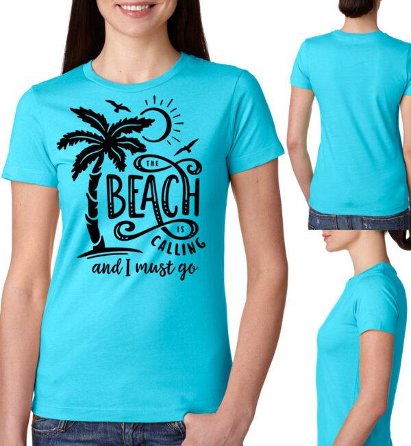 The Beach is Calling and I Must Go Tahiti Blue Tee