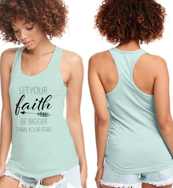 Let Your Faith Be Bigger Than Your Fear Mint Tank
