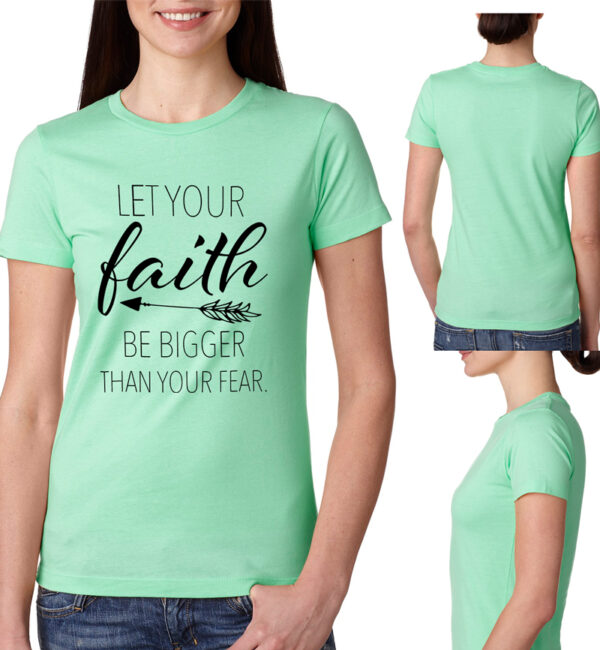 Let Your Faith Be Bigger Than Your Fear Mint Tee