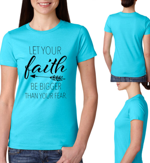 Let Your Faith Be Bigger Than Your Fear Tahiti Blue Tee