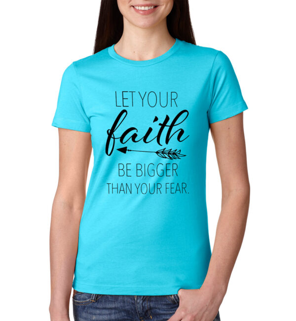 Let Your Faith Be Bigger Than Your Fear Tahiti Blue