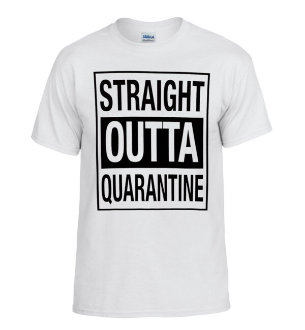Straight OUTTA Quarantine White T-Shirt